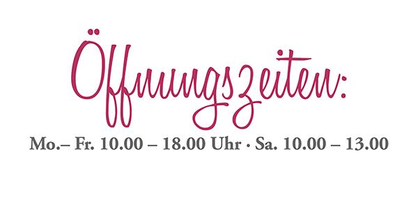 Öffnungszeiten: Mo.– Fr. 10.00 – 18.00 Uhr · Sa. 10.00 – 13.00